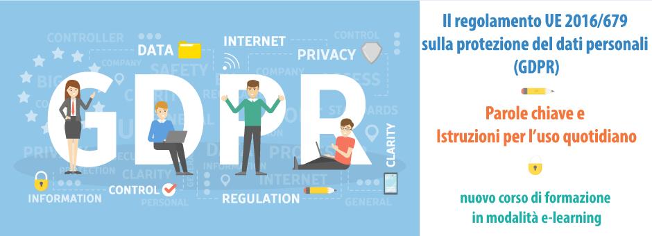 Il regolamento UE 2016/679 sulla protezione del dati personali (GDPR): parole chiave e istruzioni per l'uso quotidiano